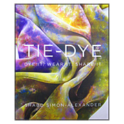 Tie Dye - Dye It, Wear It, Share It